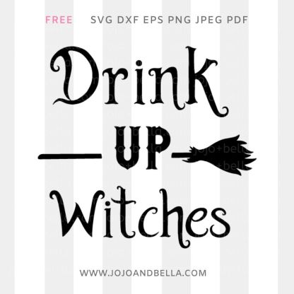 Free Drink Up Witches Svg cut file for Cricut and Silhouette