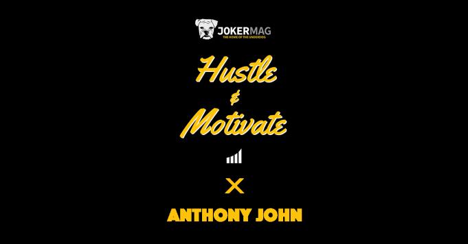 Hustle & Motivate: Long Island-Based Rapper Anthony John