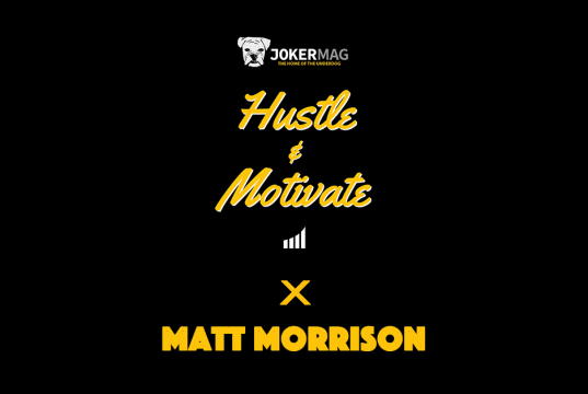 Hustle & Motivate podcast featuring LW Branding's Matt Morrison, presented by JokerMag.com, the home of the underdog.