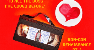 Rom-Com Renaissance Pt. 1 by Joker Mag, To All The Boys I've Loved Before review