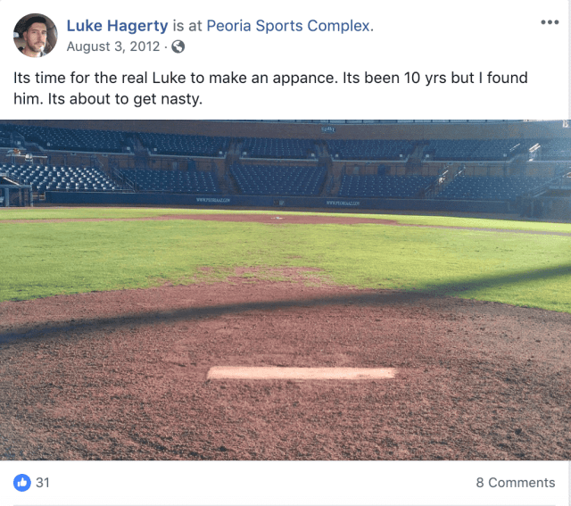 "Luke Hagerty's unofficial comeback declaration on Facebook: ""Its time for the real Luke to make an appearance. Its been 10 years but I found him. Its about to get nasty."""