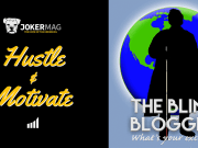 "Our interview with Max Ivey ""The Blind Blogger"" on Hustle & Motivate, presented by JokerMag.com, the home of the underdog"
