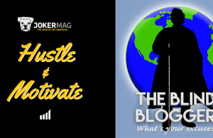 """Our interview with Max Ivey """"The Blind Blogger"""" on Hustle & Motivate, presented by JokerMag.com, the home of the underdog"""