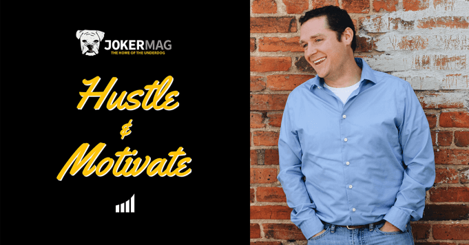 Joel Hawbaker interview on Hustle & Motivate, presented by JokerMag.com, the home of the underdog.
