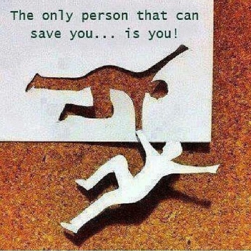 the only person that can save you