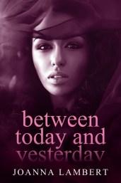 betweentodayandyesterday_cover_kindle-copy