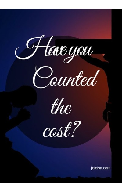 Have you Counted the Cost?