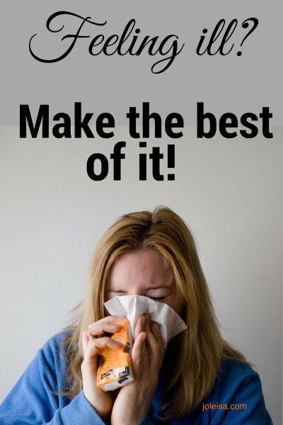 Capitalizing on Your Illness