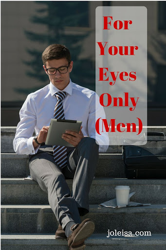 For men. This article is specifically not for women. Allow the men some privacy.