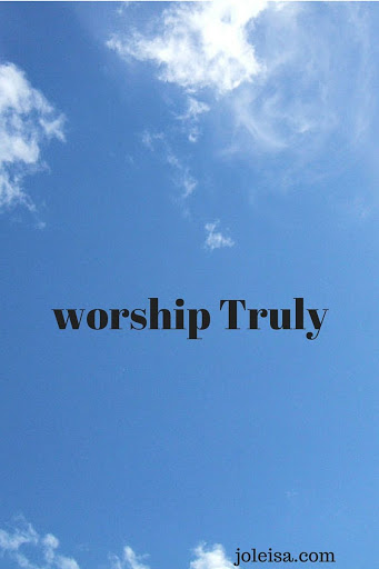 Worship Truly: Can you?