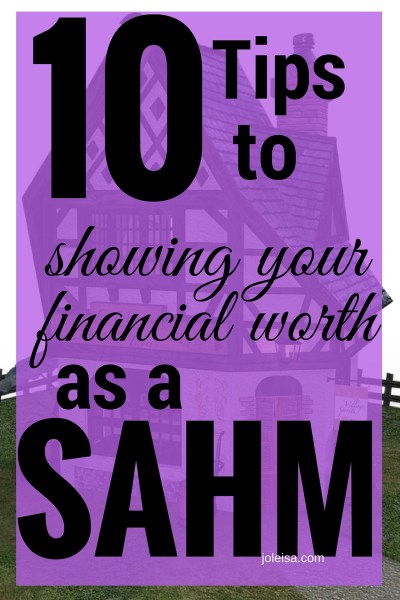 Tips to showing your financial worth if you are a SAHM