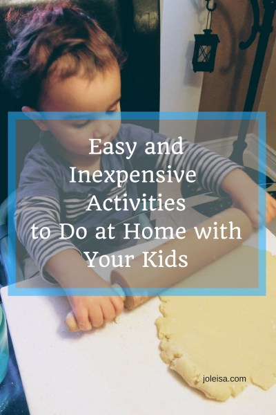 Easy and Inexpensive Activities to Do at Home with Your Kids