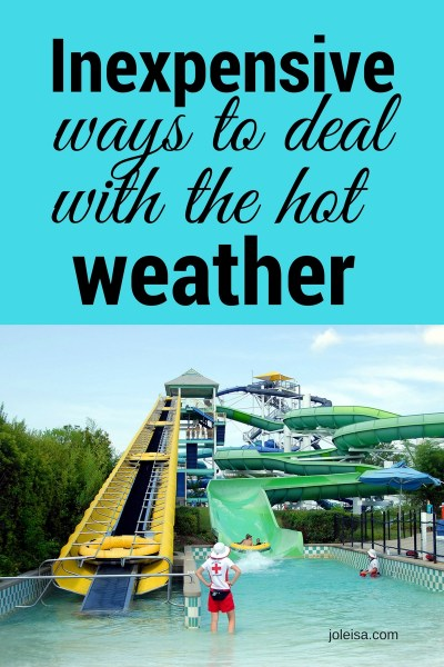 Inexpensive Ways to Deal with the hot Weather