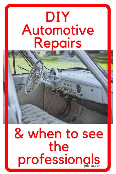 Cost Saving DIY Automotive Repairs and When to use a pro
