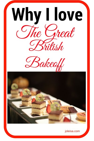 The Great British Bakeoff ….I Love it!