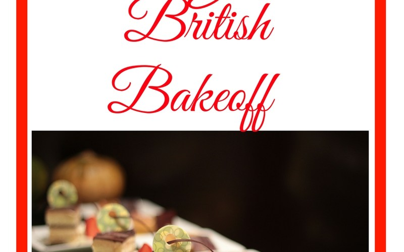 The Great British Bakeoff ….I Love it!