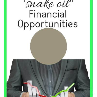 How to Avoid 'Snake oil' Financial Opportunities