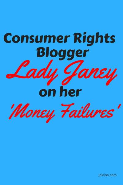 Consumer Rights Blogger Lady Janey on her Money Failures