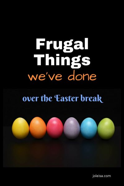 Frugal Things We've Done Over the Easter Break