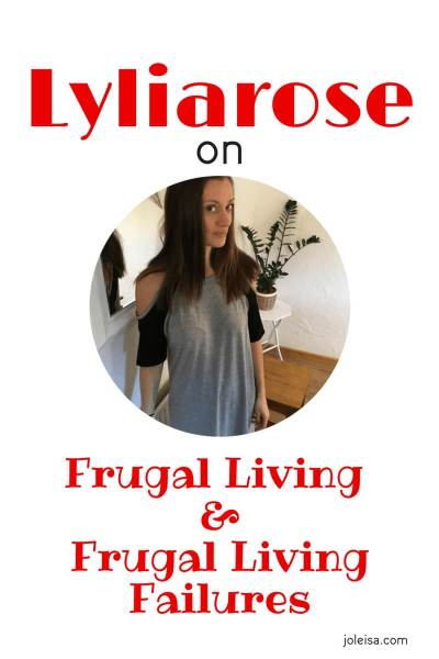 Lyliarose on Frugal Living and Frugal Failures