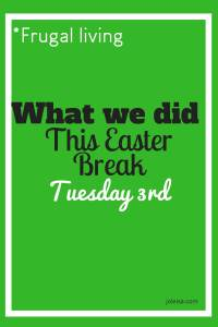 This Easter break we embarked on a number of things with and without the children. Here, in the daily report, we document some of the things we get up to, and how we manage to save money while doing them.