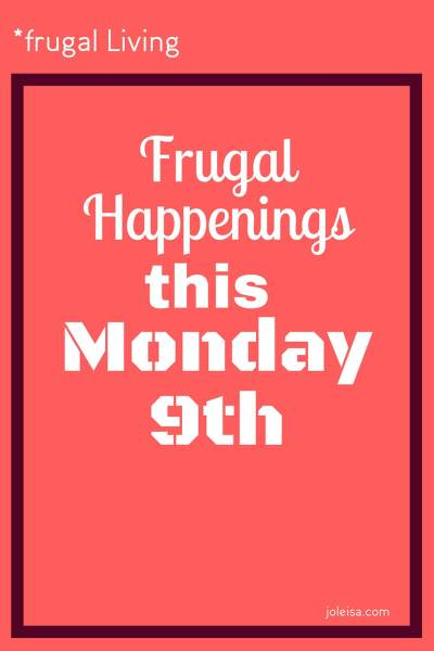 Frugal Happenings this Monday 9th