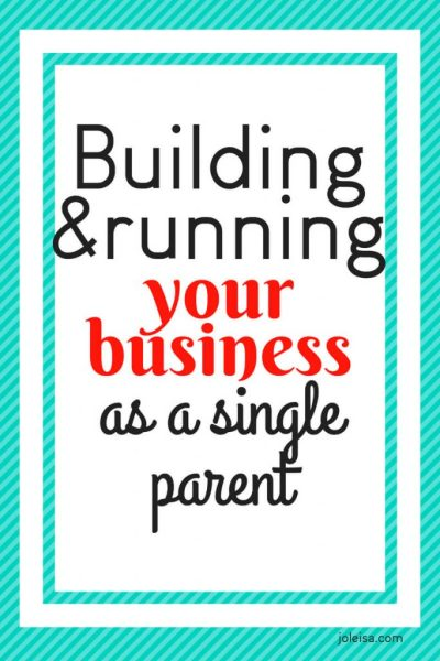 Building and Running Your Business as a Single Parent