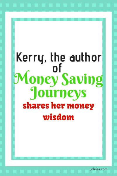 Kerry, Author of Money Saving Journeys Shares her Money Wisdom