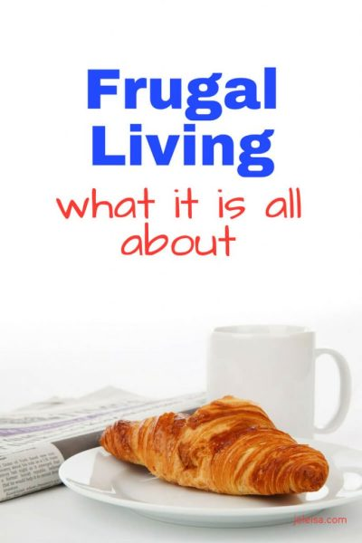 Frugal Living: What it is all About