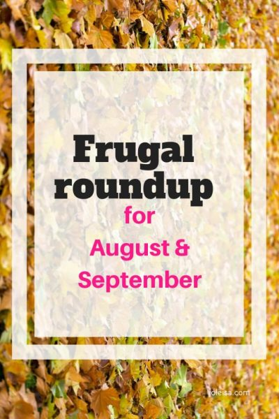 Frugal Roundup for August and September