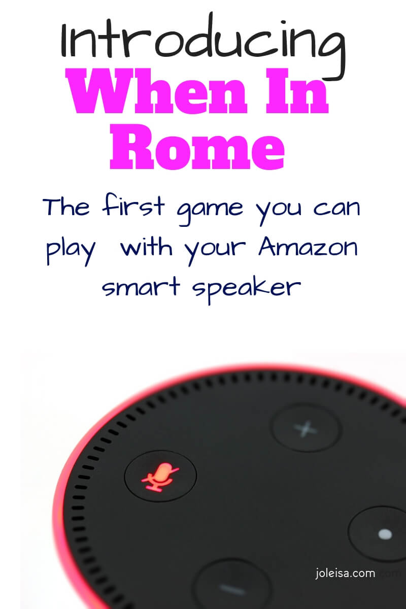 Introducing the first ever game you can play with Alexa. If you have an Amazon Echo, then you can play the game When in Rome. So family friendly & exciting