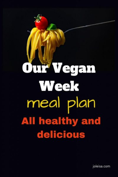 Our Vegan Week Meal Plan: all Healthy and Delicious