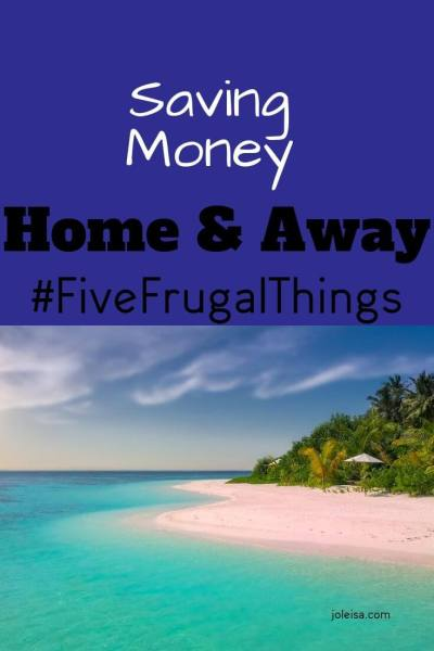 Home and Away: Five Frugal Things