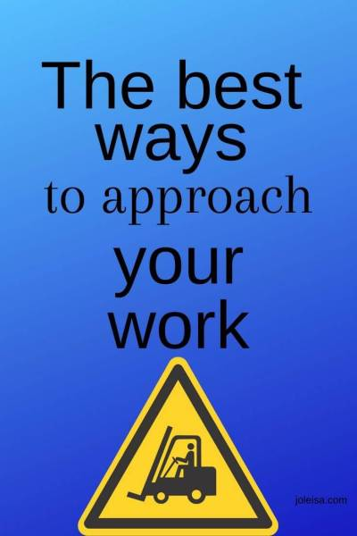 The Best ways to Approach Your Work