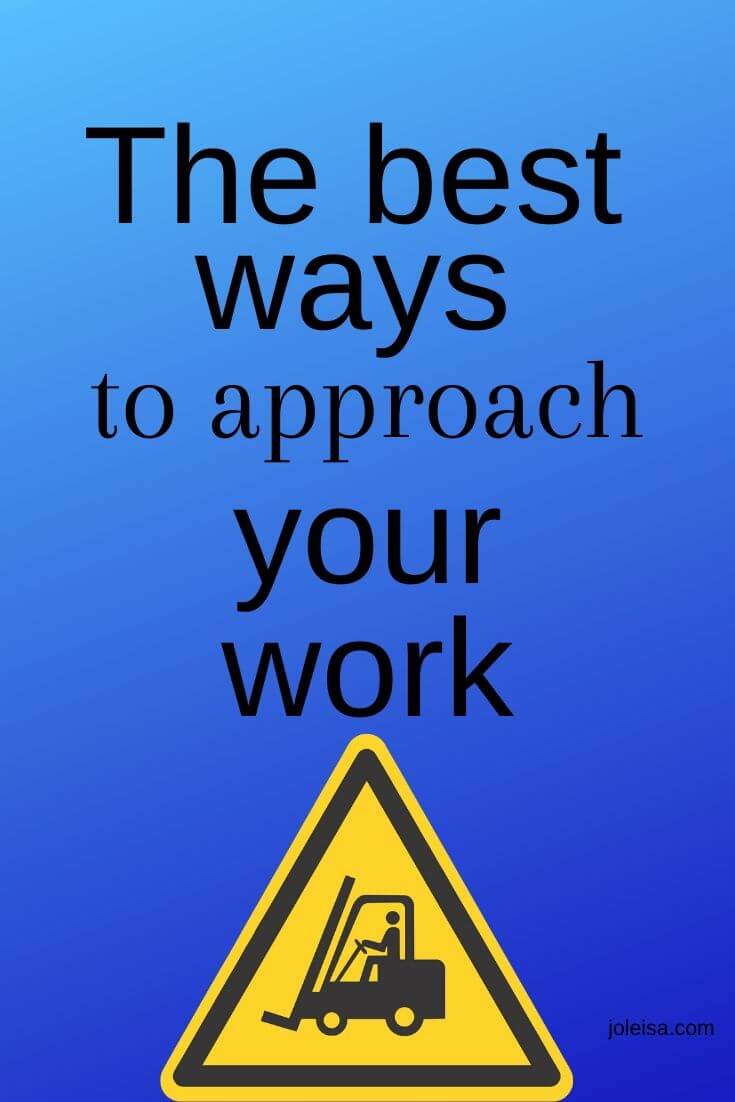 best ways to approach your work