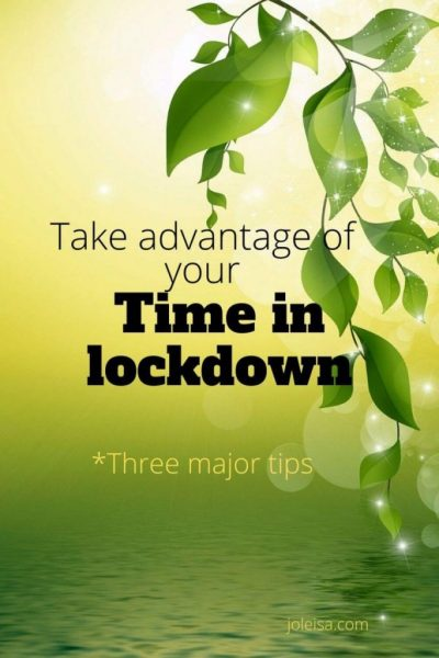 Taking Advantage of Your Time in Lockdown: Approaches That Will Make big Differences