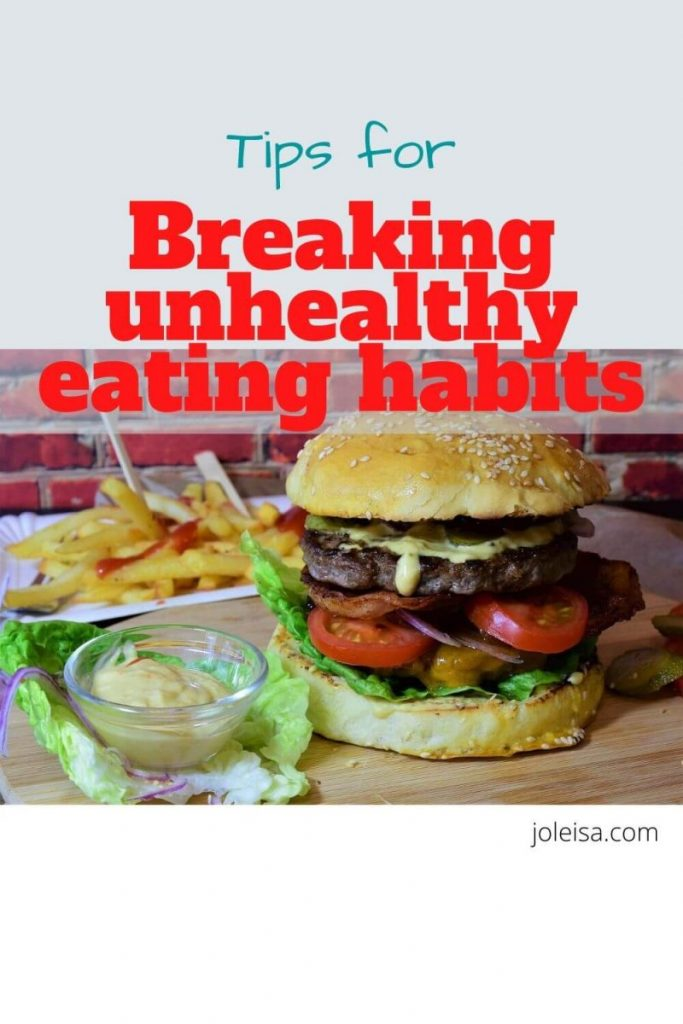 breaking unhealthy eating habits