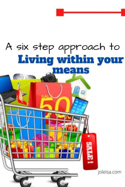 A six Step Approach to Genuinely Living Within Your Means