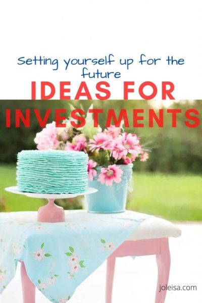 How to set Yourself up for the Future: Ideas for Investments