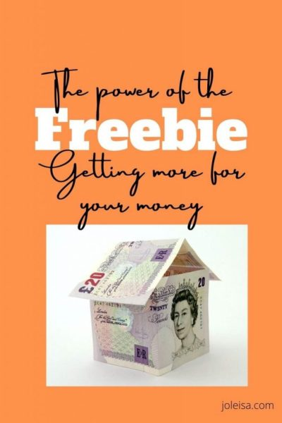 The Power of the Freebie: Getting More for Your Money