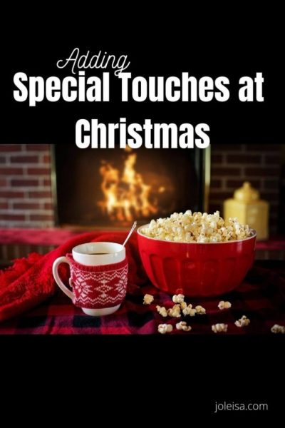 Adding Special Touches at Christmas – No spend