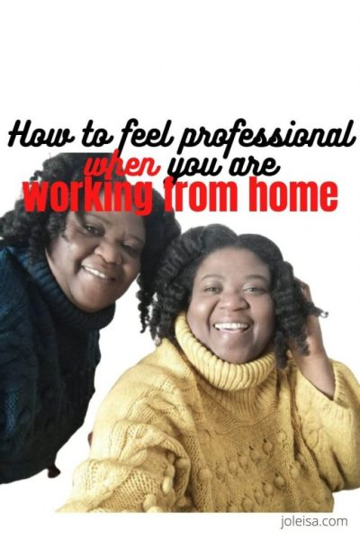 How to Feel Professional When Working From Home