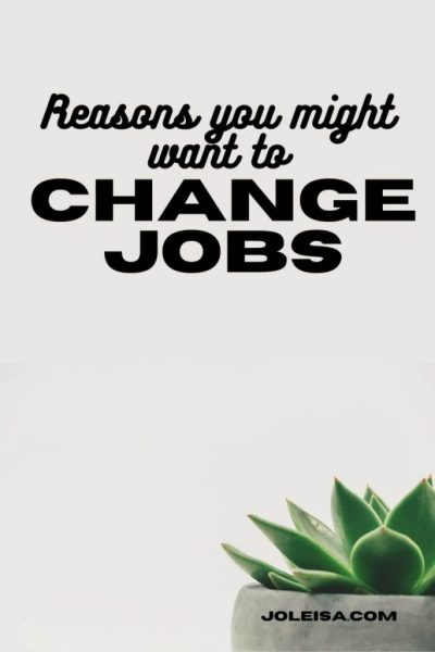 Three Reasons why you Might Want to Change Jobs, Even if you are Happy now