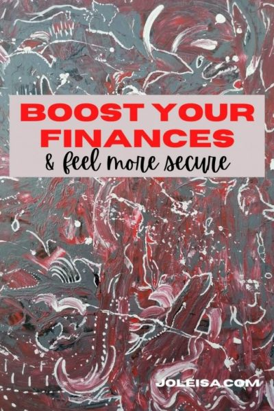 Four Ways to Boost Your Finances and Feel More Secure