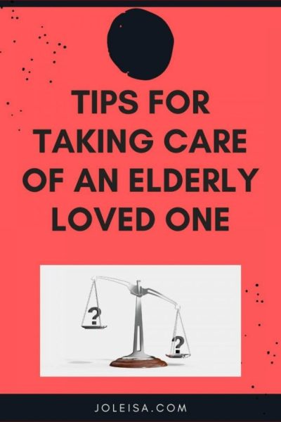 Tips for Looking After an Elderly Loved one