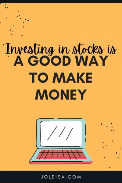 Investing in Stocks is a Good way to Make Money