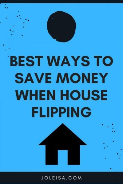 Best Ways to Save Money When House Flipping
