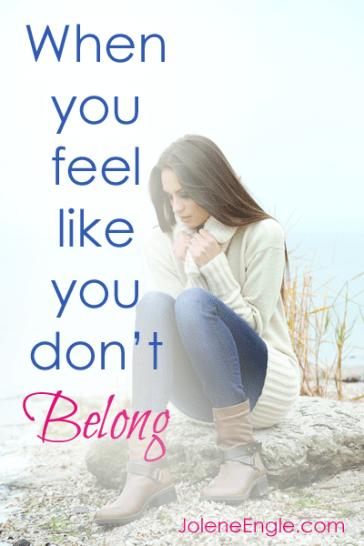 When You Feel Like You Don't Belong by Jolene Engle