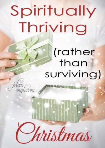 Spiritually Thriving (rather than surviving) Christmas