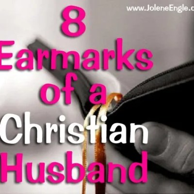 8 Earmarks of a Christian Husband